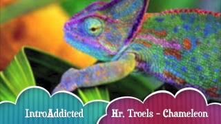 Hr. Troels - Chameleon