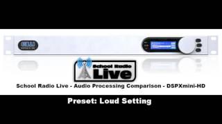 School Radio Live   Audio Processing Comparison   Preset  Loud Setting
