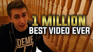 BEST VIDEO EVER - 1 MILLION SUBSCRIBER SPECIAL!