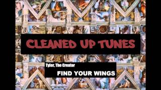 FIND YOUR WINGS (Clean) - Tyler, The Creator Ft. Kali Uchis