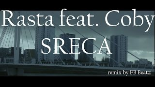 Rasta feat. Coby - Sreca (FB Beatz REMIX)