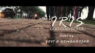 IRIS - Goo Goo Dolls Cover (Yovi Funtovel Ft. Armandsjah)