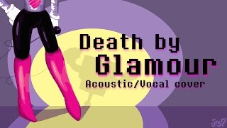Death By Glamour - Undertale (Original Lyrics)