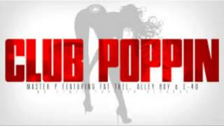 Master P feat Fat Trel, Alley Boy & E-40 - Club Poppin