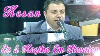 Xesan - Ez û Keçike Em Hevalen - Raks - KurdMuzik Production