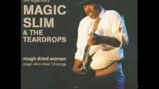 Magic Slim & The Teardrops - Tell Me What Make A Woman Treat A Good Man So Bad