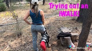 Broke My Ankle Backpacking...Ep. 2 - Trying out an iWALK!