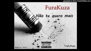 FuraKuza - Nao te Quero Mais (2016)