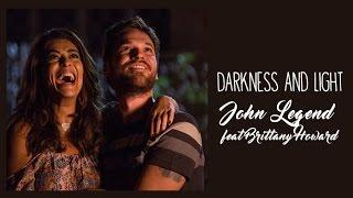 John Legend feat Brittany Howard  Darkness and Light (Tradução)  A Força do Querer