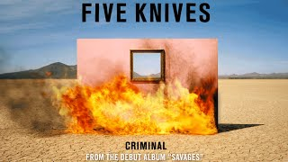 Five Knives - Criminal (Audio)