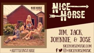 Nice Horse - Jim, Jack, Johnnie & Jose (Official Audio)