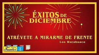 Atrevete a Mirarme de Frente -  Los Warahuaco / Discos Fuentes
