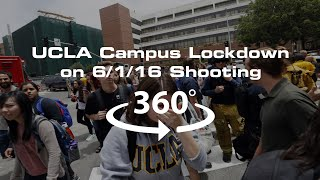 360 4k Video of UCLA Campus Lockdown During Shooting