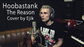Hoobastank - The Reason (Cover by Ejik)