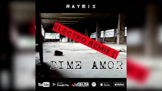 Raymix - Dime Amor (Electro Remix Preview)