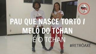 Pau Que Nasce Torto/Melô do Tchan - É O Tchan (coreografia) #RetrôAxé