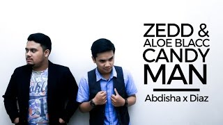 ZEDD & ALOE BLACC - CANDYMAN || ACCOUSTIC COVER by ABDISHA X DIAZ