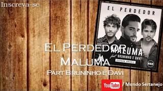 El Perdedor - Bruninho e Davi Part Maluma