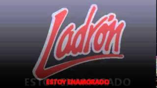 ESTOY ENAMORADO/LADRON