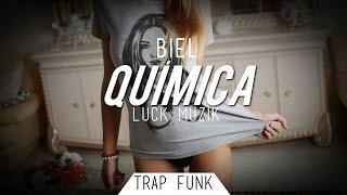Biel - Química ( Trap remix ) ( Luck Muzik )