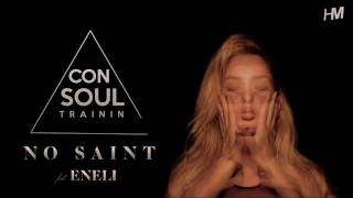 Consoul Trainin feat Eneli - No Saint (Radio Edit)