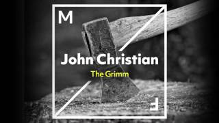 John Christian - The Grimm (Radio Edit) [Out Now]