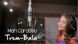 Mari Cardoso - Trem-Bala (Cover Ana Vilela)