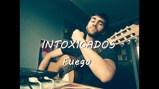 Fuego (Intoxicados) / Cover - #Parcemarce2017