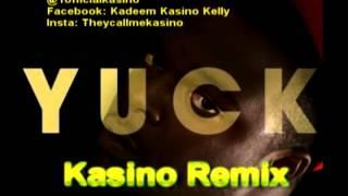 Kasino - Yuck (Remix) *Unfinished Business Mixtape*