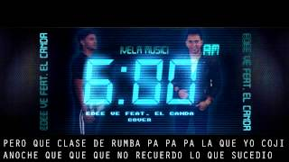 J Balvin - 6 AM Ft Farruko - Cover EdeeVe El Canda