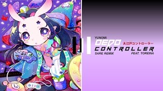 Yunomi feat. TORIENA - Oedo Controller (SARE Remix)