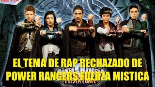 El Tema de Rap Rechazado de Power Rangers Fuerza Mistica