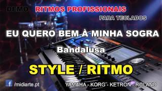 ♫ Ritmo / Style  - EU QUERO BEM À MINHA SOGRA - Bandalusa
