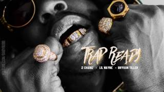 """TRAP READY"" 2 CHAINZ FEAT. LIL WAYNE & BRYSON TILLER TYPE BEAT. PRODUCED BY BABY BUBB"