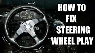 How to fix steering wheel play width=