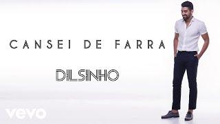 Dilsinho - Cansei de Farra (Áudio Oficial)