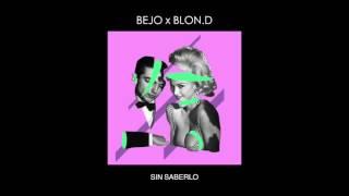 BEJO x BLON.D - ||SIN SABERLO||