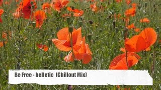 "Be Free - Belletic (Chillout Mix) taken from ""The Forest Chill Lounge Vol. 8"" Full HD"