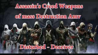 Assassin's Creed Wepons of Mass Destruction AMV Disturbed Deceiver