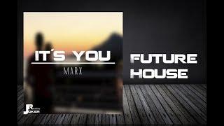 Marx - It´s You (Original Mix) | Future House | EDM | Housemusic | themarxdj | Marx P | Deep House |
