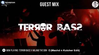 Terror Bass & Milano The Don - ID (Mashd n Kutcher Edit)