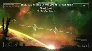 Armin van Buuren vs Vini Vici ft. Hilight Tribe - Great Spirit (Wildstylez Remix) [HQ Edit]