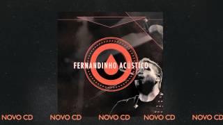 """FERNANDINHO ACÚSTICO - NOVO CD [PREVIEW FAIXA """"UMA NOVA HISTÓRIA""""]"""