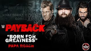 "WWE: Payback 2017 Official Song || ""Born For Greatness"" by Papa Roach"
