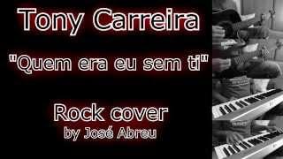 Tony Carreira - Quem era eu sem ti (Rock cover by José Abreu)