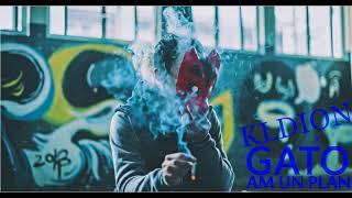 KLDION X GATO - AM UN PLAN