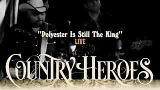 "Country Heroes - ""Polyester Is Still The King"" (live)"