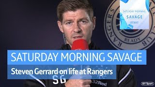 """Gerrard: """"Rangers can't be obsessed with Celtic!"""" - Saturday Morning Savage"""