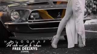 Holograf - De cate ori sa te iubesc (Cover by Free Deejays)
