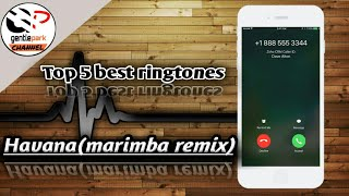 Most 5 best ringtone. (havana mariamba remix).(4k)